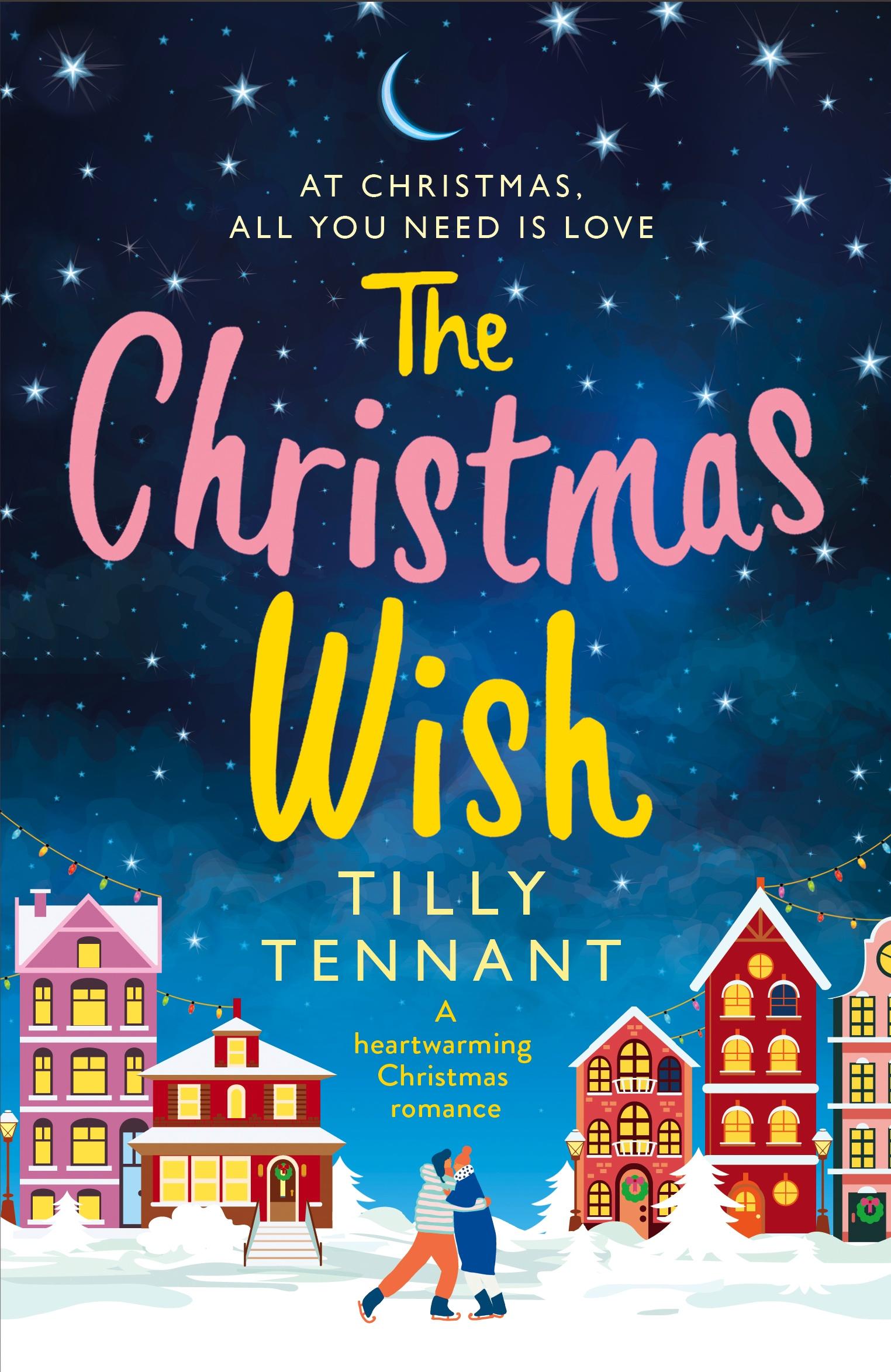 The Christmas Wish.The Christmas Wish Tilly Tennant